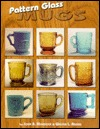 Pattern Glass Mugs  by  John B. Mordock