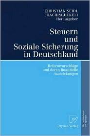 Steuern Und Soziale Sicherung In Deutschland: Reformvorschläge Und Deren Finanzielle Auswirkungen Joachim Jickeli