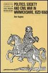 Politics, Society, And Civil War In Warwickshire, 1620 1660 Ann Hughes