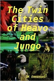The Twin Cities of Heavo and Jungo D.K. Emmanuel