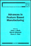 Advances in Feature Based Manufacturing  by  Jami J. Shah