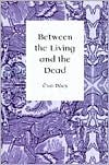 Between the Living & the Dead: A Perspective on Witches & Seers in the Early Modern Age  by  Eva Pocs