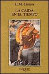 La Caida En El Tiempo  by  Emil Cioran