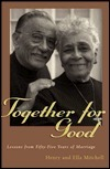 Together For Good: Lessons From Fifty Five Years Of Marriage  by  Ella P. Mitchell