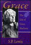 Grace: The Life of Grace Macinnis S.P. Lewis