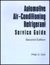 Automotive Air-Conditioning Refrigerant Service Guide Philip G. Gott
