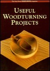 Useful Woodturning Projects: The Best from Woodturning Magazine  by  Guild of Master Craftsman