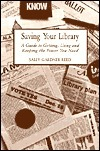 Saving Your Library: A Guide to Getting, Using, and Keeping the Power You Need  by  Sally Gardner Reed