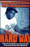 The Hard Way: Writing the Rebels Who Changed Sports by Will Balliett