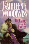 The Flame and the Flower Kathleen E. Woodiwiss