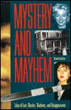 Mystery and Mayhem: Tales of Lust, Murder, Madness, and Disappearance  by  Michelle Ghaffari
