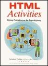 HTML Activities: Webtop Publishing on the Superhighway Karl Barksdale