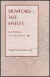 Mumford, Tate, Eiseley: Watchers in the Night Gale H. Carrithers Jr.