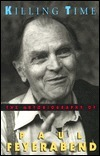 Killing Time: The Autobiography of Paul Feyerabend  by  Paul Karl Feyerabend