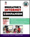 Educators Internet Companion: Classroom Connects Complete Guide to Educational Resources on the Internet  by  Classroom Connect
