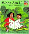 What Am I?  by  Rachel Balderstone
