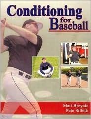 Conditioning for Baseball Matt Brzycki