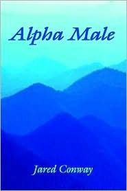Alpha Male  by  Jared Conway