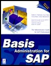 Basis Administration for SAP  by  Robert E. Parkinson