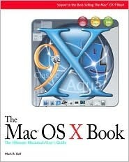 Mac OS X Book: A Beginners Guide to the Newest Mac OS Mark Bell