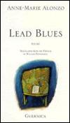 Lead Blues Anne-Marie Alonzo