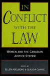 In Conflict With the Law: Women and the Canadian Justice Ellen Adelberg
