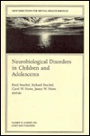 Neurobiological Disorders in Children and Adolescents: New Directions for Mental Health Services, Number 54  by  Enid Peschel
