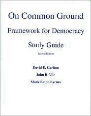 On Common Ground: Framework for Democracy Study Guide  by  David E. Carlton