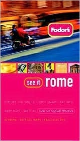 Fodors See It Rome, 1st Edition  by  Fodors Travel Publications Inc.
