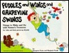 Puddles and Wings and Grapevine Swings: Things to Make and Do with Natures Treasures: For Kids and Their Grownup Friends  by  Imogene Forte