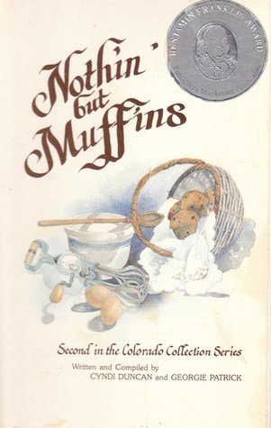 Nothin But Muffins  by  Cyndi Duncan