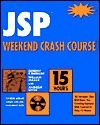 JSP Weekend Crash Course [With CD-ROM]  by  Geremy Kawaller