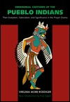 Ceremonial Costumes of the Pueblo Indians: Their Evolution, Fabrication, and Significance in the Prayer Drama  by  Virginia More Roediger