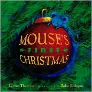 Mouses First Christmas  by  Lauren Thompson