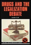 Drugs and the Legalization Debate  by  Jennifer Croft