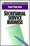 Start Your Own Secretarial Service Business Prentice Hall