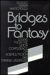Bridges to Fantasy: Essays from the Eaton Conference on Science Fiction and Fantasy Literature George Edgar Slusser