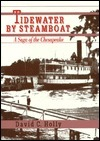 Tidewater  by  Steamboat: A Saga of the Chesapeake by David C. Holly
