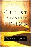 Christ Empowered Living: Celebrating Your Significance in God  by  Selwyn Hughes