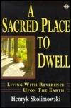 Sacred Place to Dwell  by  Henryk Skolimowski