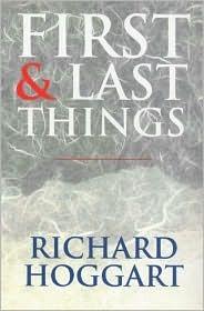 First & Last Things  by  Richard Hoggart
