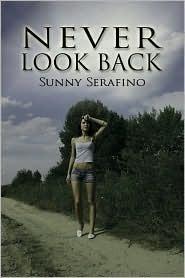 Never Look Back  by  Sunny Serafino