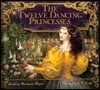 CRAFT The Twelve Dancing Princesses Marianna Mayer