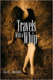 Travels with a Whip  by  G.C. Scott