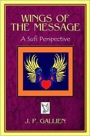 Wings Of The Message: A Sufi Perspective J.P. Gallien