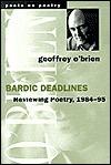 Bardic Deadlines: Reviewing Poetry, 1984-95 Geoffrey Paul OBrien