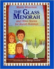 The Glass Menorah and Other Stories for Jewish Holidays Maida Silverman