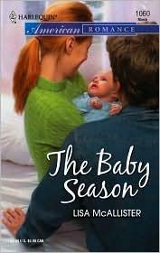 The Baby Season (Harlequin American Romance 1060) Lisa McAllister