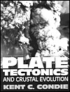 Plate Tectonics and Crustal Evolution  by  Kent C. Condie