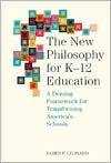 The New Philosophy for K-12 Education: A Deming Framework for Transforming Americas Schools  by  James F. Leonard